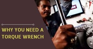 Why You Need A Torque Wrench In Your Garage