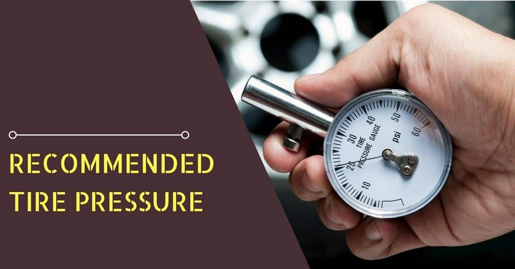 Recommended Tire Pressure – What Should My Tire Pressure be?
