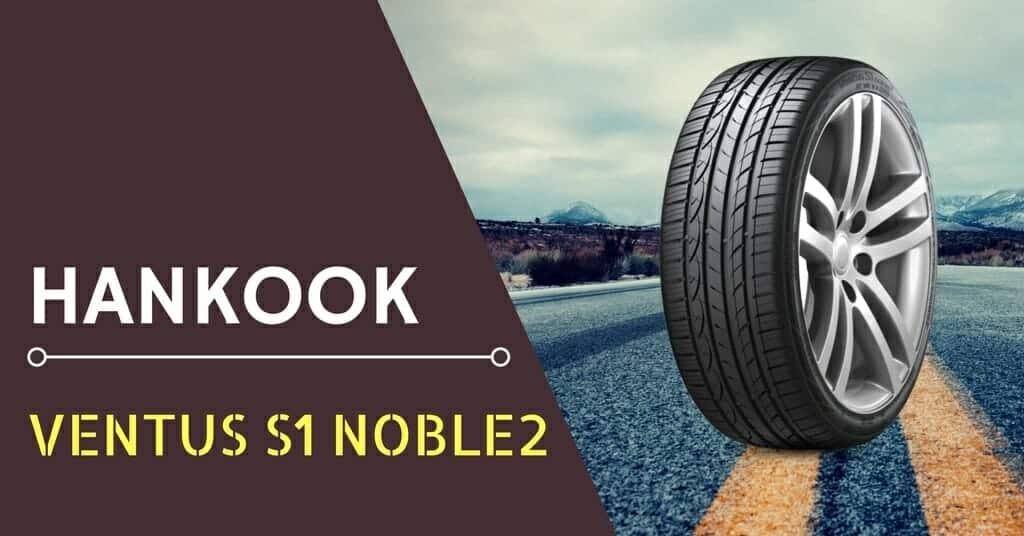 Hankook Ventus S1 Noble2 Review