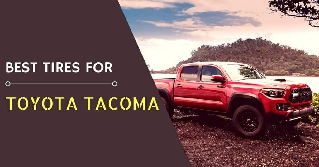 The Best Tires for Toyota Tacoma