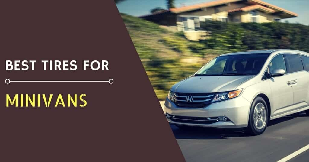 What are The Best Tires for minivans 1