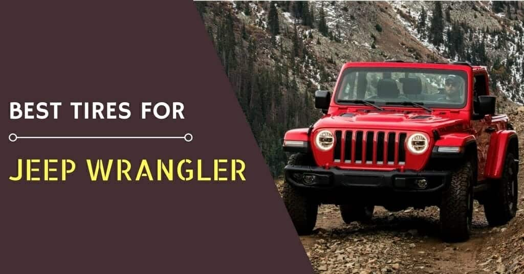 What are the Best Tires for the Jeep Wrangler (2)