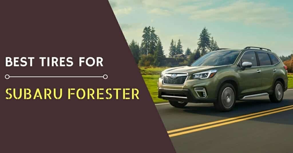 What are the Best Tires for the Subaru Forester of 2018