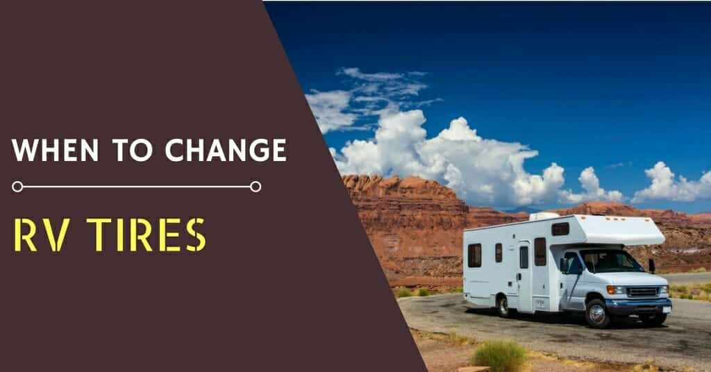 when to change rv tires
