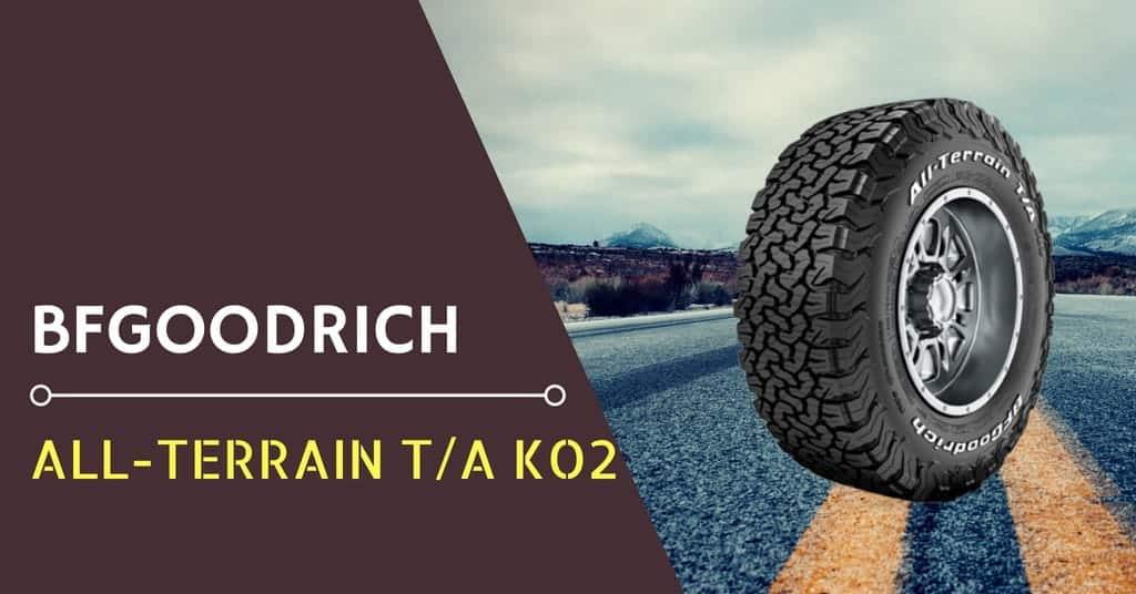 BFGoodrich All-Terrain T/A KO2 Review